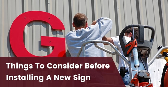 Things To Consider Before Installing A New Sign