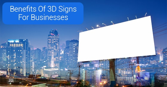 Benefits Of 3D Signs For Businesses