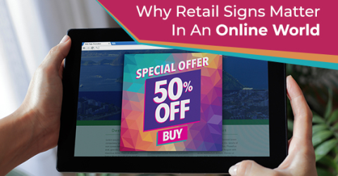 Why Retail Signs Matter In An Online World